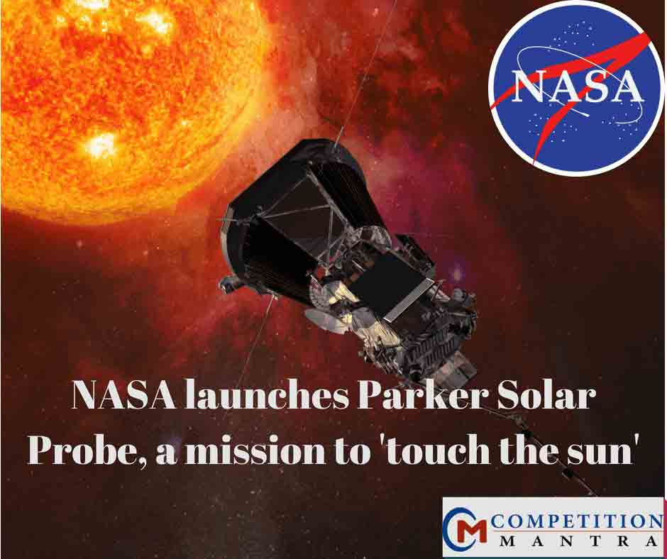 NASA launches Parker Solar Probe, a mission to 'touch the sun'